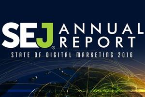 2016 SEJ Report: State of Digital Marketing